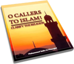 O_Callers_to_Islam_Clarify_the_Religion