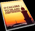 O_Callers_to_Islam_Clarify_the_Religion